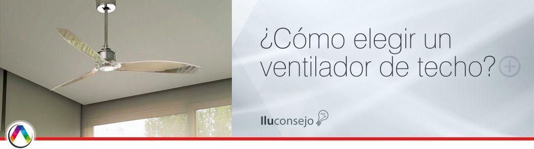 Cómo elegir un ventilador de techo - La Casa de la Lámpara