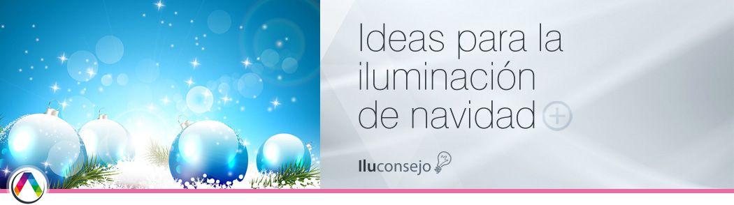 Ideas para la iluminación de navidad - La Casa de la Lámpara