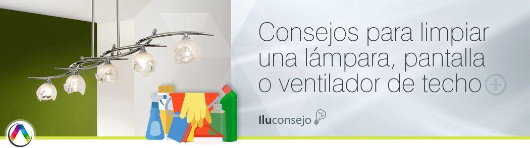 Iluconsejo para limpiar cualquier tipo de lámpara, pantalla o ventilador de techo - La Casa de la Lámpara